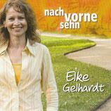 Elke Gelhardt - Nach vorne sehn