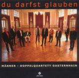 Männer-Doppelquartett Gusternhain - Du darfst glauben