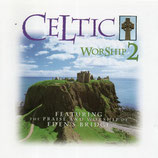 CELTIC WORSHIP 2 (featuring The Praise And Worship of EDEN'S BRIDGE)
