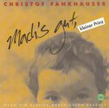 Christof Fankhauser - Mach's gut, kleiner Prinz