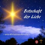 Botschaft der Liebe - Weihnachtslieder (Sela-Christmas-Sampler) CD