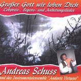 Andreas Schuss & Andante Virtuoso - Grosser Gott wir loben Dich