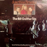 Bill Gaither Trio - Something Beautiful