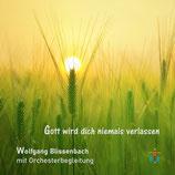 Wolfgang Blissenbach : Gott wird dich niemals verlassen