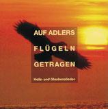 Solistenensemble - Auf Adlers Flügeln getragen (Heils-und Glaubenslieder)