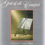 Bob McKay - God Of All Comfort (Classical Praise Flute)