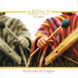ARPAY - 20 arios ; En la ruta de 2 siglos