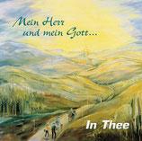 In Thee - Mein Herr und mein Gott