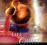 Milton Carroll - Life Of Christ