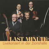 Last Minute - Livekonzert in der Zionshalle
