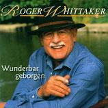 Roger Whittaker - Wunderbar geborgen