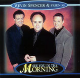 Kevin Spencer & Friends - See You In The Morning -