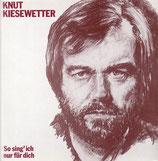 Knut Kiesewetter - So sing' ich nur für dich