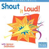 Jacque DeShetler - Shout It Loud!