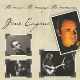 Gene Eugene - The Music The Message The Memories