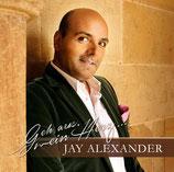 Jay Alexander - Geh aus mein Herz