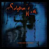 SOLOMON'S WISH - A Wise Man's Tragedy