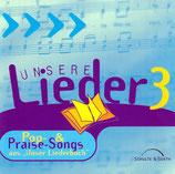 """Unsere Lieder 3 - Pop & Praise Songs (aus """"Unser Liederbuch"""")"""