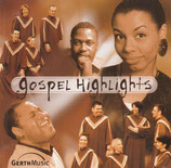 Gospel Highlights by Danny Plett, Lisa Shaw, David Thomas, Roy Johnson, Tobias Deussen, Anna Singleton, Anja Mohr, u.a.
