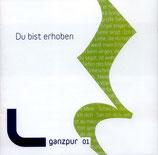 Ganzpur - Du bist erhoben (ganzpur 01)