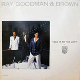 RAY, GOODMAN & BROWN - Take It To The Limit
