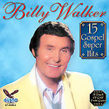 Billy Walker - 15 Gospel Super Hits
