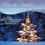 """Wäre die Freude nur immer so gross - Die schönsten Advents-und Weihnachtslieder aus """"Licht leuchtet auf*"""