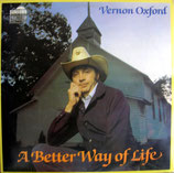Vernon Oxford - A Better Way Of Life