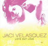 Jaci Velasquez - Love Out Loud