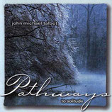 John Michael Talbot - Pathways To Solitude