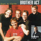 BROTHER ACT : Down to Earth