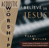 Terry Butler - I Believe In Jesus (Acoustic Worship)