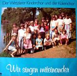 Wetzlarer Kinderchor & Kükenchor - Wir singen miteinander