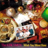 Kingsmen - Wish You Were Here