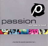 PASSION - Our Love Is Loud