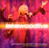 Lakewood : Cover The Earth (Israel Houghton, Cindy Cruse Ratcliff) (Integrity)