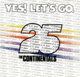 Continentals - Yes!Let's Go / 25 Years
