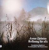 Evangelischer Sängerbund - Jesus Christus Hoffnung für alle