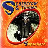 SCARECROW & TINMEN - Superhero