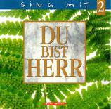 Music House : Du bist Herr - Sing mit 2 ; 11 Lieder aus Du bist Herr