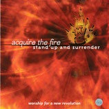 Acquire the Fire : Stand Up And Surrender - Worship for a new Revolution (David Zaffiro, Jeff Moseley)