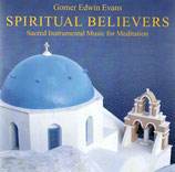 Gomer Edwin Evans - Spiritual Believers ; Sacred Instrumental Music for Meditation