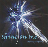 Rhythm and Glory - Shine on me