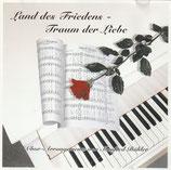 Land es Friedens - Traum der Liebe (Chor-Arrangements von Manfred Bühler)