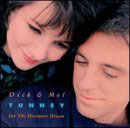 Dick & Mel Tunney - Let The Dreamers Dream