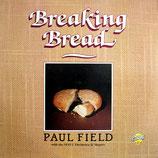 Paul Field - Breaking Bread