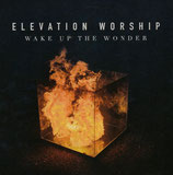 Elevation Worship : Wake Up The Wonder