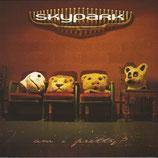 Skypark - Am I Pretty? CD anfragen!
