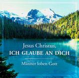 Männer loben Gott - Jesus Christus, ich glaube an dich (Männerchor Derschlag und Evangeliumsquartett)