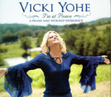 Vicki Yohe - I'm At Peace : A Praise And Worship Experience